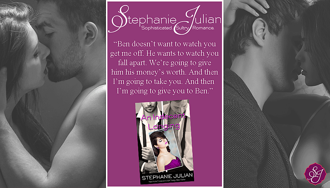 Guest Post: Indecent Longing by Stephanie Julian